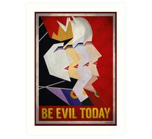 Be Evil Today Art Print