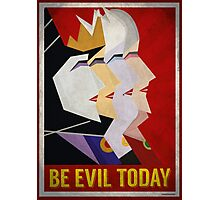 Be Evil Today Photographic Print