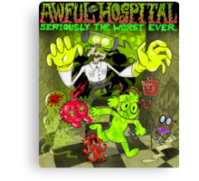 Awful Hospital: Seriously the Worst Ever Canvas Print