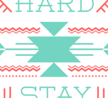 Work Hard, Stay Humble Sticker