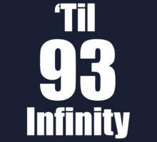 93 'Til Infinity by Dalton Macalla