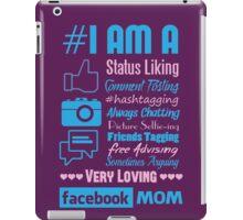 I Am A Facebook Mom iPad Case/Skin