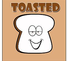 Toasted  by 420Stickers