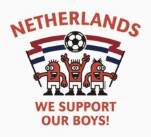 We Support Our Boys! (Netherlands / Voetbal) by MrFaulbaum