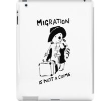 Migration Is Not A Crime - Banksy iPad Case/Skin