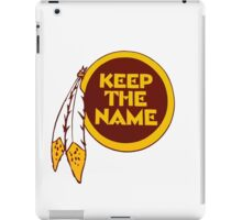Redskins - Keep The Name iPad Case/Skin