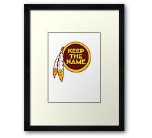 Redskins - Keep The Name Framed Print