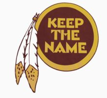 Redskins - Keep The Name by LandoDesign