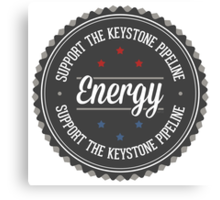 Support The Keystone Pipeline Canvas Print