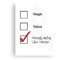 Single/taken/mentally dating- Liam Neeson Canvas Print