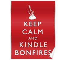 Keep Calm and Kindle Bonfires Poster