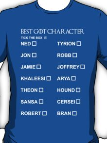 Best Game of Thrones character 2 T-Shirt
