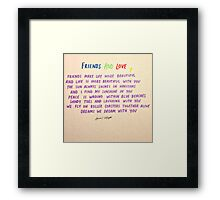 FRIENDS AND LOVE Framed Print