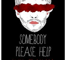 Somebody Please Help by ClaudiaMelton