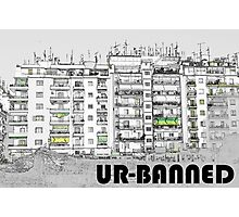 UR-BANNED Photographic Print