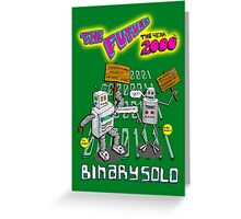 Flight of the Conchords - Binary Solo - Robots 2 Greeting Card
