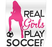 Real girls play soccer Poster