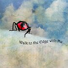 Walk to the Edge With Me by Susan Werby