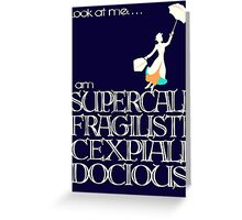 Mary Poppins - Supercalifragilisticexpialidocious v2 Greeting Card