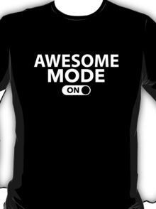 Awesome Mode On T-Shirt