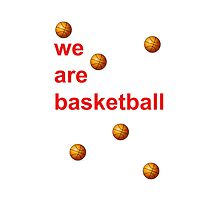 We are basketball by JoAnnFineArt