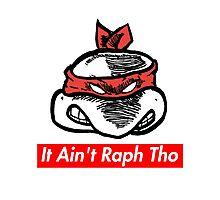 IT AIN'T RAPH THO v.2 (Supreme x TMNT x Kanye West) Photographic Print