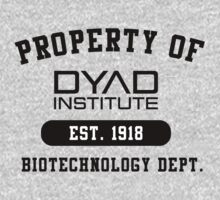 Property of DYAD INSTITUTE by tiffanyrose