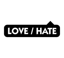 Love / Hate by artpolitic