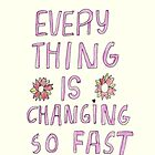 Everything is Changing so Fast by rbx11