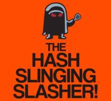 The Hash Slinging Slasher! (Black Text) Kids Clothes