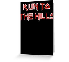 Run To The Hills Greeting Card