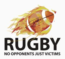 Rugby. No Opponents Just Victims by DesignFactoryD