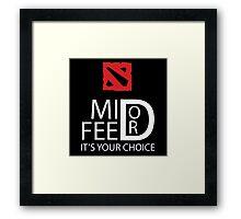 Mid or Feed (Dark) Framed Print
