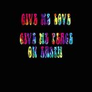 Give Me Love, Give Me Peace On Earth by shelbie1972