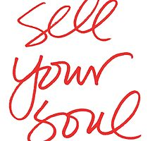 Sell your soul bitch by Proyecto Realengo