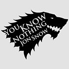 You Know Nothing Jon Snow by ZyksDesign