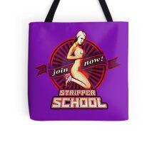 STRIPPER SCHOOL Tote Bag