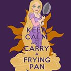 Keep Calm and Carry a Frying Pan by Ellador