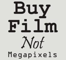 Buy Film Not Megapixels by Framerkat
