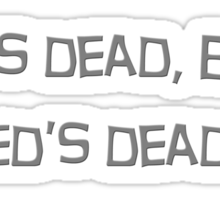 """Zed's dead, baby, Zed's dead"" quote from the movie Pulp Fiction Sticker"