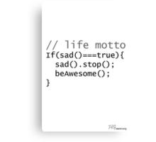 Life motto Canvas Print