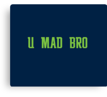 U MAD BRO? Canvas Print