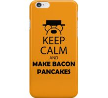 Keep Calm And Make Bacon Pancakes iPhone Case/Skin