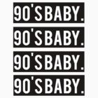 90's Baby  by stoopkidswork