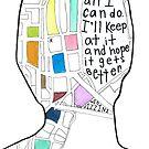 That's all I can do. - It's Kind of a Funny Story by shoshgoodman