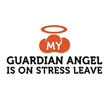 My Guardian Angel is on Stress Leave by artpolitic