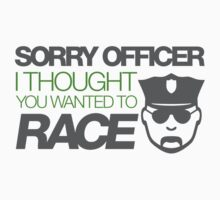Sorry officer i thought you wanted to race (4) Kids Clothes