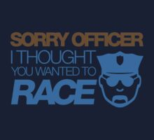 Sorry officer i thought you wanted to race (6) by PlanDesigner