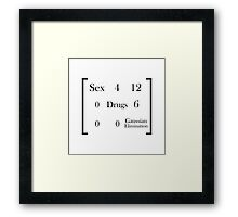 Sex, Drugs, and Gaussian Elimination Framed Print