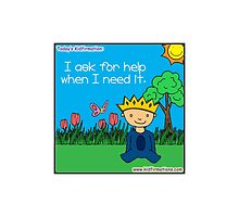 I ask for help when I need it. by Kidfirmations